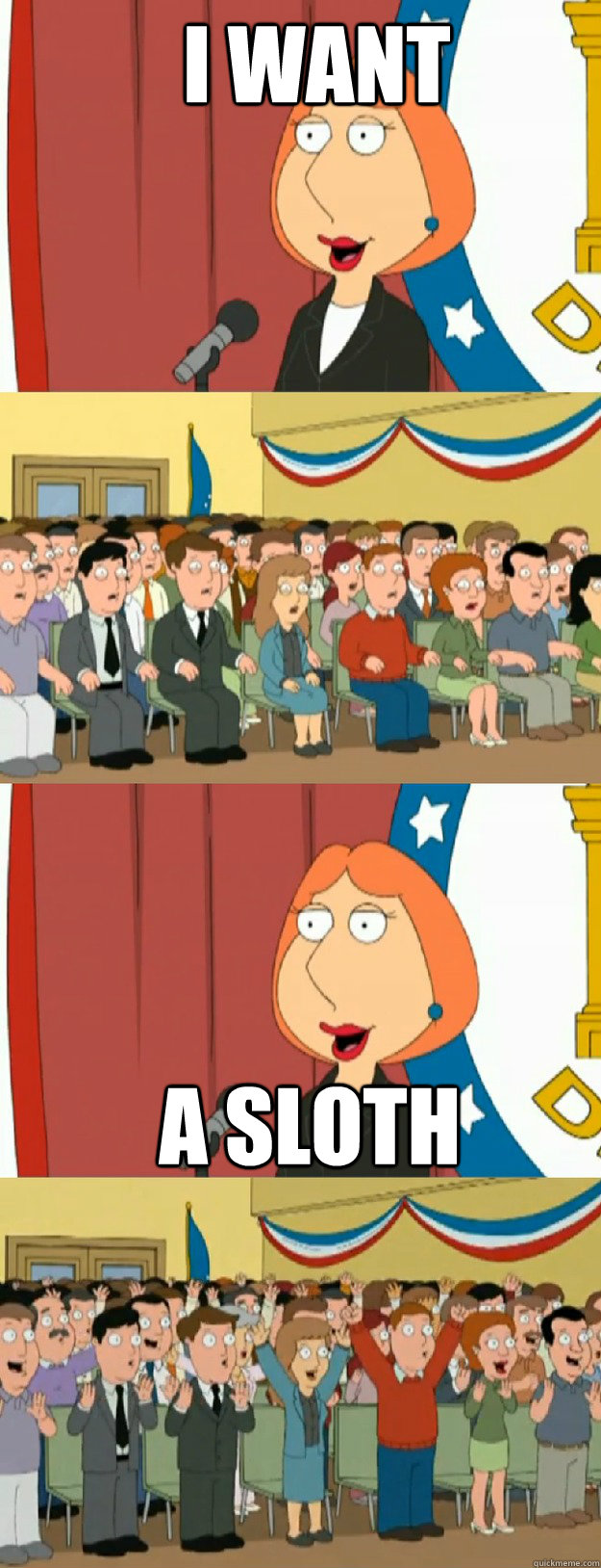I WAnt  A Sloth - I WAnt  A Sloth  Lois Griffin