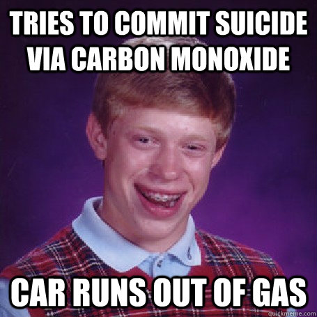 tries to commit suicide via carbon monoxide car runs out of gas - tries to commit suicide via carbon monoxide car runs out of gas  BadLuck Brian