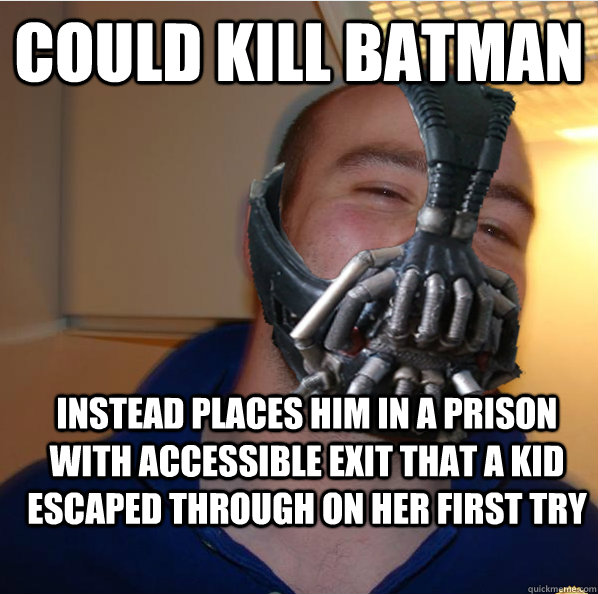 could kill batman instead places him in a prison with accessible exit that a kid escaped through on her first try