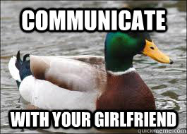communicate with your girlfriend - communicate with your girlfriend  Good Advice Duck