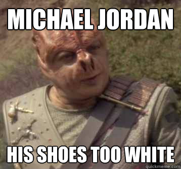 debf2f1d26c24d27a7777d85dfc45822cd13d35397831b3e930c2ade30c21320 michael jordan his shoes too white tamarian, his memes popular