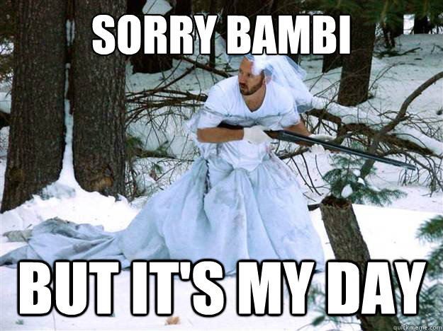 Sorry Bambi but it's my day - Sorry Bambi but it's my day  Misc