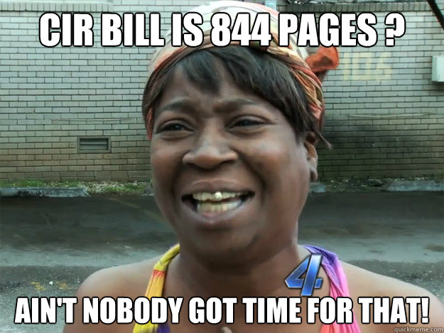 cir bill is 844 pages ?  Ain't nobody got time for that!