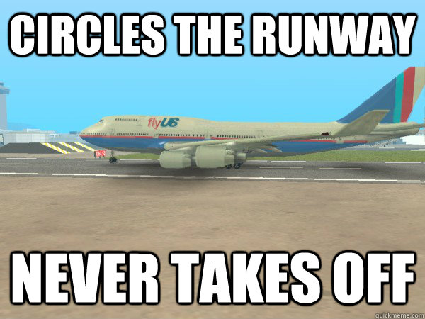 Circles the runway never takes off - Circles the runway never takes off  Misc