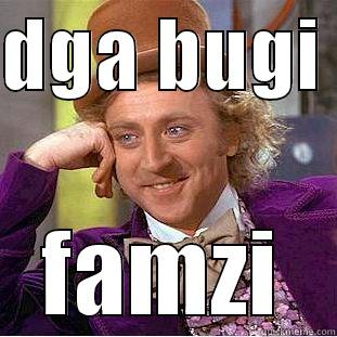 DGA BUGI  FAMZI Condescending Wonka