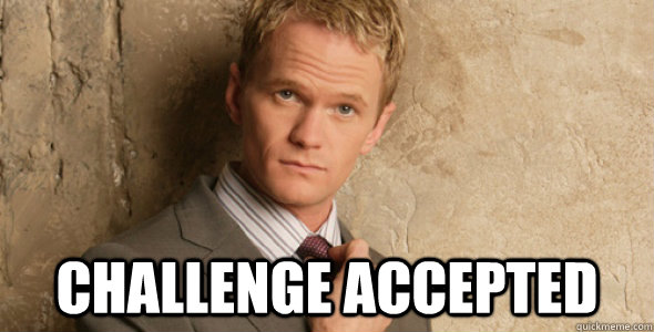 Challenge accepted -  Challenge accepted  Barney Stinson-Challenge Accepted HIMYM