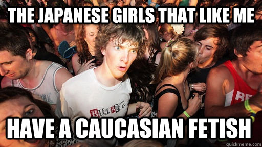 The Japanese girls that like me Have a caucasian fetish - The Japanese girls that like me Have a caucasian fetish  Sudden Clarity Clarence