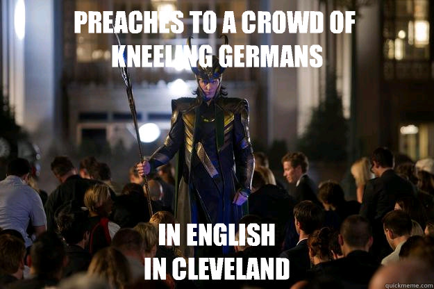preaches to a crowd of  kneeling germans in english In Cleveland