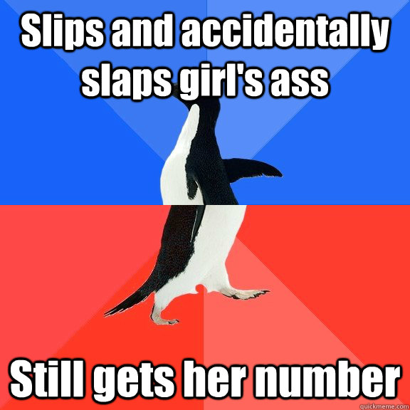 Slips and accidentally slaps girl's ass Still gets her number  - Slips and accidentally slaps girl's ass Still gets her number   Socially Awkward Awesome Penguin