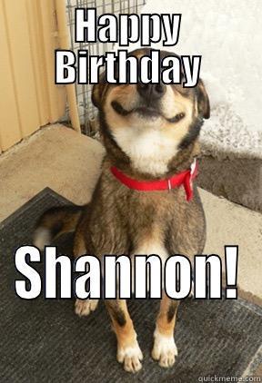 happy birthday shannon meme Smiley Dog   quickmeme happy birthday shannon meme