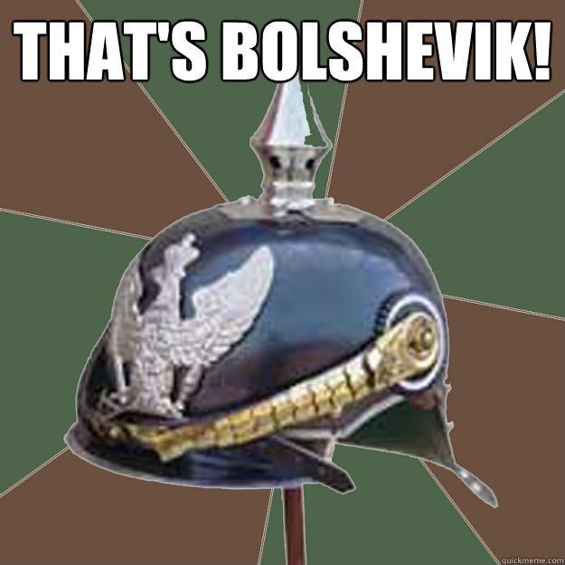 THAT'S BOLSHEVIK!