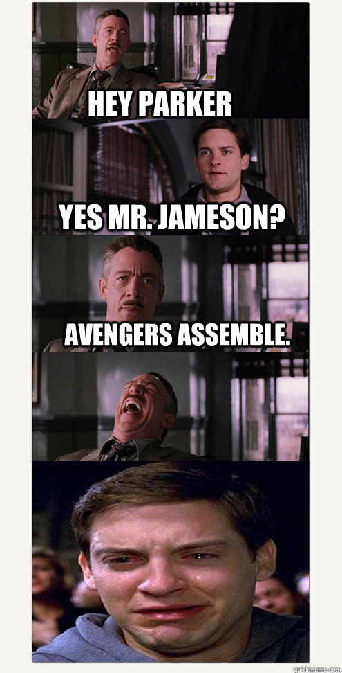 hey parker yes mr. jameson? avengers assemble.