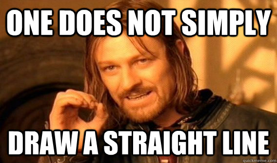 One does not simply draw a straight line