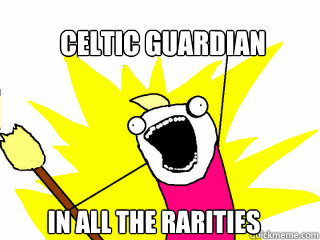 celtic guardian in all the rarities - celtic guardian in all the rarities  All The Things