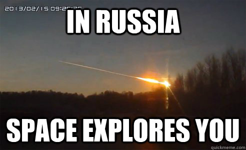 In Russia Space explores you - In Russia Space explores you  Russian Spunky Comet Fall