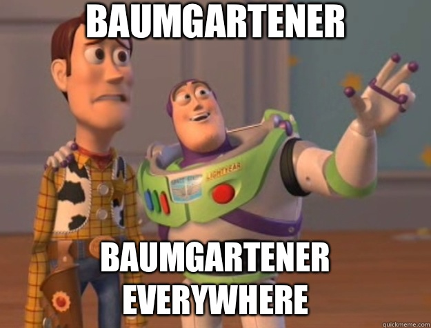Baumgartener Baumgartener everywhere - Baumgartener Baumgartener everywhere  Toy Story