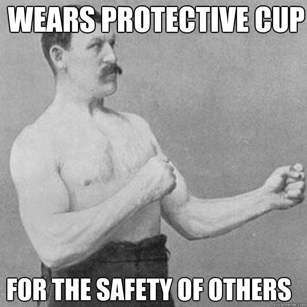 Wears protective cup For the safety of others - Wears protective cup For the safety of others  Misc