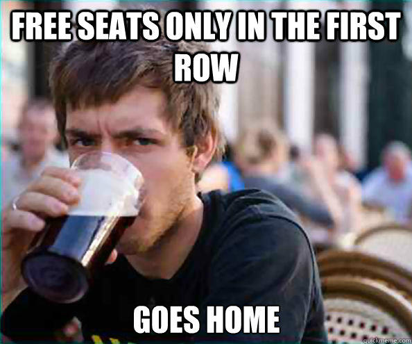 Free seats only in the first row goes home