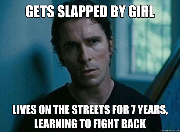 Gets slapped by girl Lives on the streets for 7 years, learning to fight back - Gets slapped by girl Lives on the streets for 7 years, learning to fight back  Overreacting Bruce