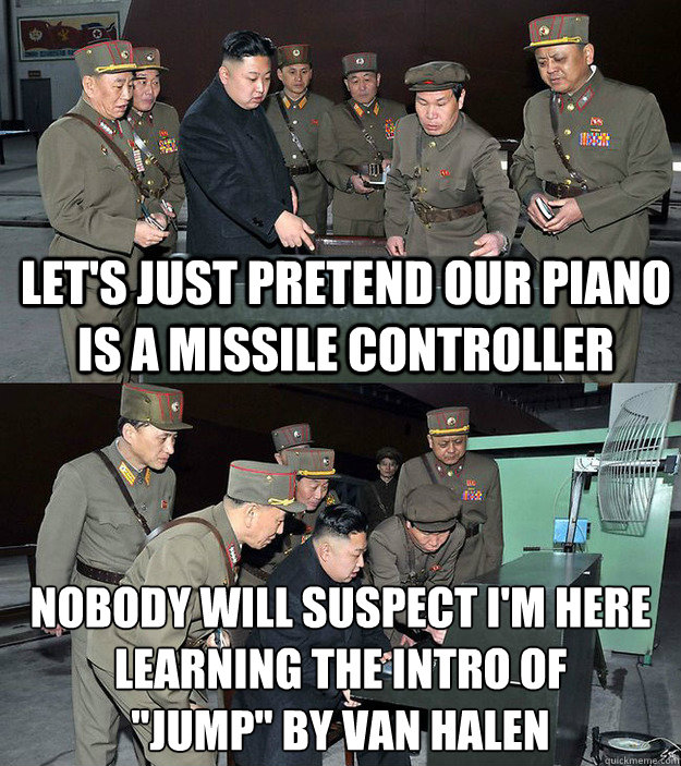 let's just pretend our piano is a missile controller nobody will suspect I'm here learning the intro of