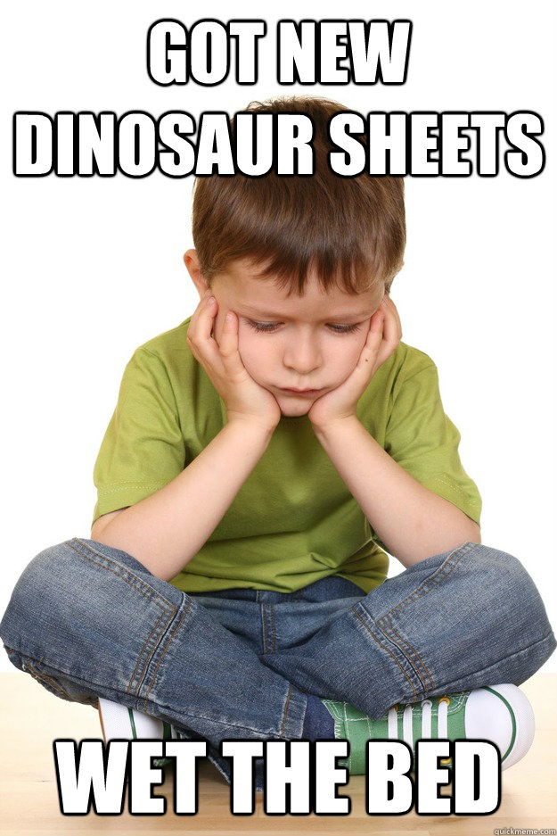 Got new dinosaur sheets wet the bed - Got new dinosaur sheets wet the bed  First grade problems