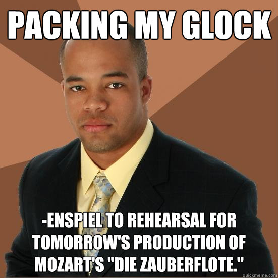 packing my glock -enspiel to rehearsal for tomorrow's production of Mozart's