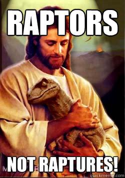 raptors not raptures!