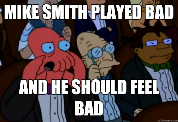 Mike Smith played bad and he should feel bad - Mike Smith played bad and he should feel bad  Misc