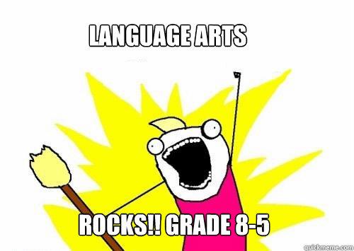 LANGUAGE ARTS rocks!! GRADE 8-5