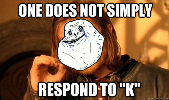 one does not simply respond to