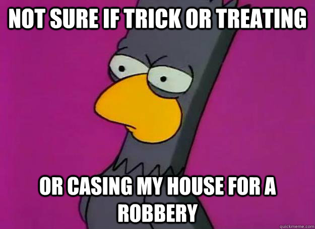 not sure if trick or treating or casing my house for a robbery - not sure if trick or treating or casing my house for a robbery  Misc