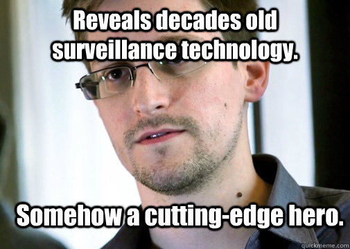 Reveals decades old surveillance technology. Somehow a cutting-edge hero.