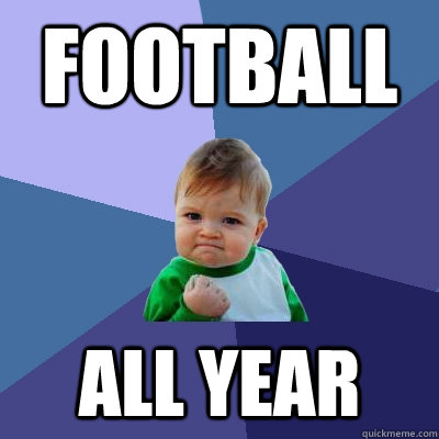Football All Year  Success Kid