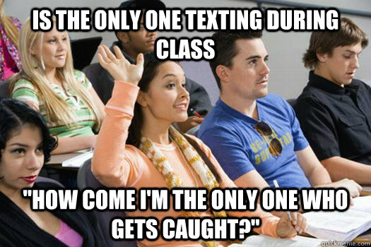 IS THE ONLY ONE TEXTING DURING CLASS