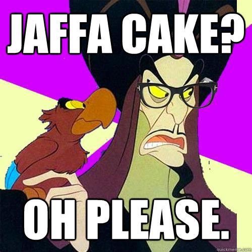 jaffa cake? Oh please.