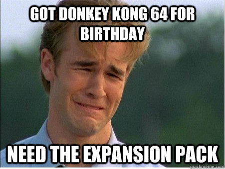 got donkey kong 64 for birthday need the expansion pack - got donkey kong 64 for birthday need the expansion pack  1990s Problems