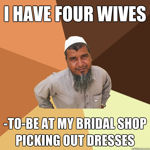 e02f67c7edb2f16ea71e678558517ec22cf32c5d0beb5d538e453444f2dedb14 i have four wives to be at my bridal shop picking out dresses,Meme Bridal