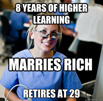 8 years of higher learning retires at 29 Marries rich