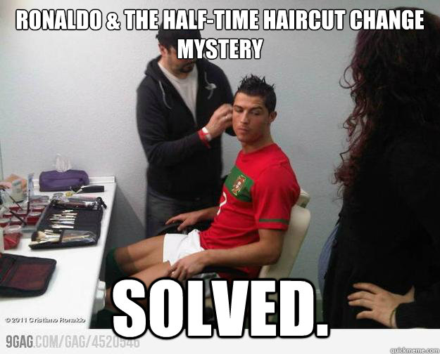 Ronaldo & the half-time haircut change mystery solved.