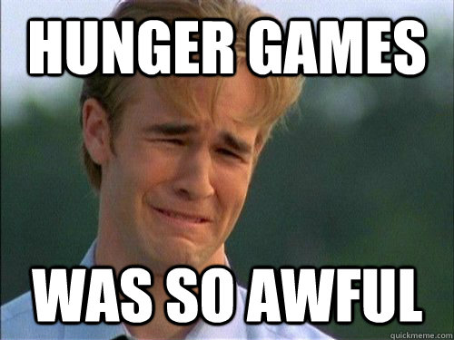 hunger games was so awful