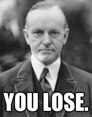 YOU LOSE.
