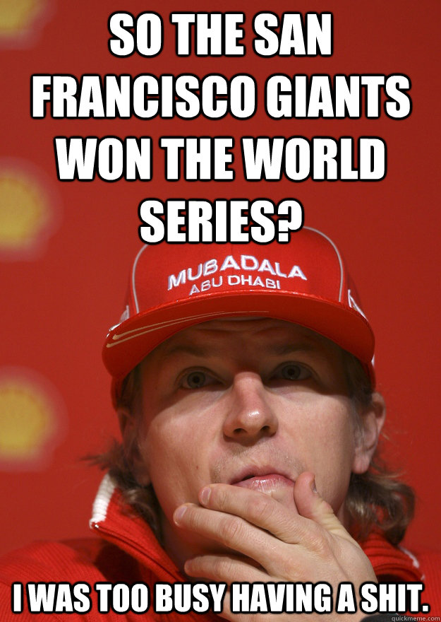 So The San Francisco Giants Won The World Series I Was Too Busy