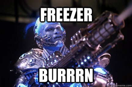 Freezer Burrrn  Bad Pun Mr Freeze