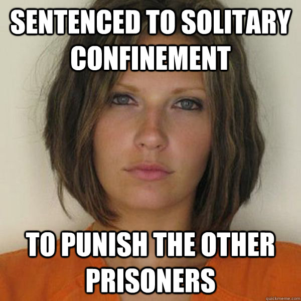 Sentenced to solitary confinement  to punish the other prisoners - Sentenced to solitary confinement  to punish the other prisoners  Attractive Convict