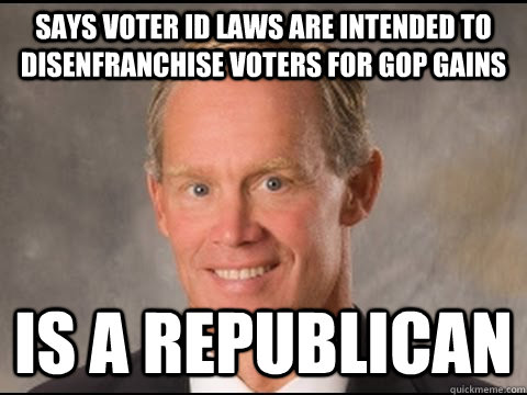 says voter id laws are intended to disenfranchise voters for gop gains is a republican - says voter id laws are intended to disenfranchise voters for gop gains is a republican  Brazenly Honest Turzai