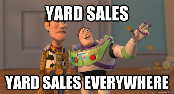 Yard sales yard sales everywhere - Yard sales yard sales everywhere  Toy Story Everywhere