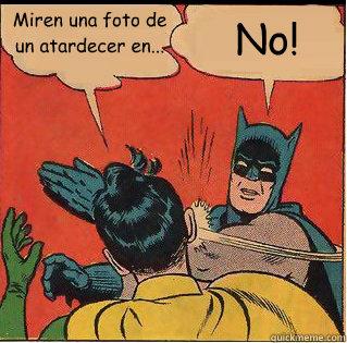 Miren una foto de un atardecer en... No! - Miren una foto de un atardecer en... No!  Slappin Batman