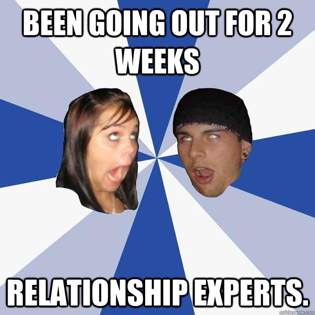 been going out for 2 weeks relationship experts. - been going out for 2 weeks relationship experts.  Annoying Facebook Couple