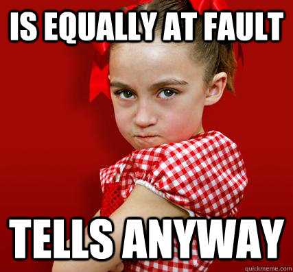 Is equally at fault tells anyway  Spoiled Little Sister