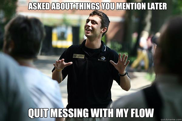 asked about things you mention later quit messing with my flow  Real Talk Tour Guide